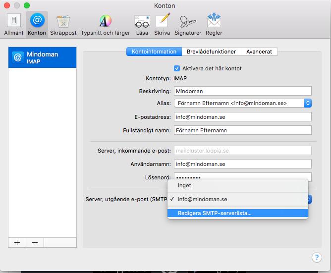 368d02fb Marker SMTP-serveren din på Loopia (mailcluster.loopia.se) og klikk på  minus tegnet. Klikk deretter på pluss tegnet for å legge til en ny SMTP og  angi ...